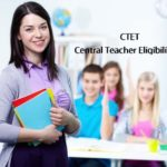 CTET 2019 (July): Application Form (Released), Exam Date, Eligibility Criteria