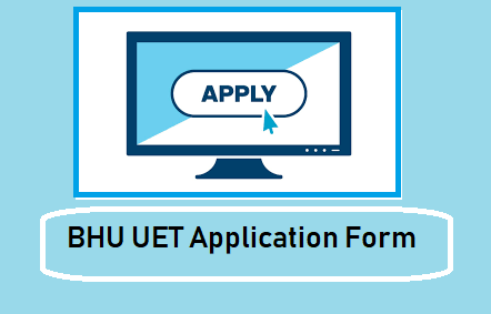 BHU UET Application Form