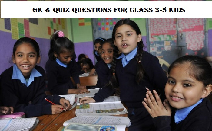 Gk questions for class 3-5
